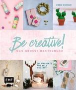 Cover-Bild zu Be creative! Das große Bastelbuch von Schröder, Wiebke