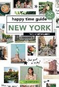 Cover-Bild zu happy time guide New York von Steinebach, Ted