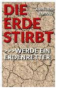 Cover-Bild zu Die Erde stirbt (eBook) von Barrau, Aurélien