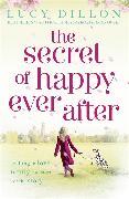 Cover-Bild zu The Secret of Happy Ever After von Dillon, Lucy
