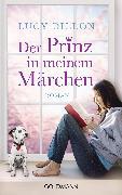 Cover-Bild zu Der Prinz in meinem Märchen (eBook) von Dillon, Lucy