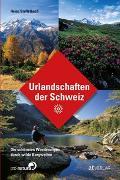 Cover-Bild zu Urlandschaften der Schweiz von Staffelbach, Heinz (Fotogr.)