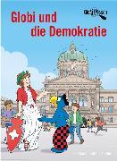 Cover-Bild zu Globi und die Demokratie von Glättli, Samuel