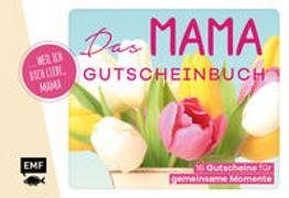 Cover-Bild zu Mama-Gutscheinbuch: ? weil ich dich liebe, Mama