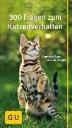 Cover-Bild zu 300 Fragen zum Katzenverhalten von Hofmann, Helga