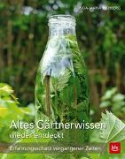 Cover-Bild zu Altes Gärtnerwissen wieder entdeckt von Richberg, Inga-Maria