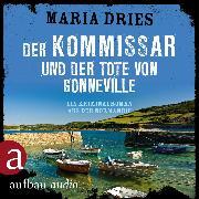 Cover-Bild zu Der Kommissar und der Tote von Gonneville (Audio Download) von Dries, Maria