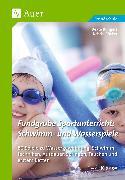Cover-Bild zu Fundgrube Sportunterricht Schwimm- & Wasserspiele von Büngers, Beate