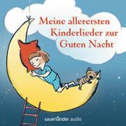 Cover-Bild zu Meine allerersten Kinderlieder zur Guten Nacht von Göhlich, Susanne (Illustr.)