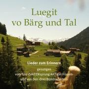 Cover-Bild zu Luegit vo Bärg und Tal von Brühlmann Jecklin (Sänger)