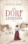 Cover-Bild zu Die Dorflehrerin von Seidl, Bettina