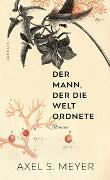 Cover-Bild zu Der Mann, der die Welt ordnete von Meyer, Axel S.