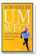 Cover-Bild zu Umwege von Koller, Röbi