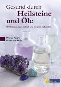 Cover-Bild zu Gesund durch Heilsteine und Öle von Kühni, Werner