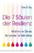 Cover-Bild zu Die 7 Säulen der Resilienz von Lieg, Klaus G.