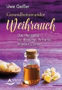 Cover-Bild zu Gesundheitswunder Weihrauch von Geißer, Uwe