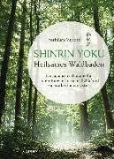 Cover-Bild zu Shinrin Yoku - Heilsames Waldbaden von Miyazaki, Yoshifumi