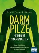 Cover-Bild zu Darmpilze - heimliche Krankmacher von Wormer, Eberhard J.