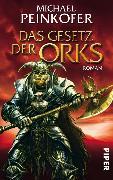 Cover-Bild zu Das Gesetz der Orks (eBook) von Peinkofer, Michael