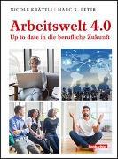 Cover-Bild zu Arbeitswelt 4.0 - Up to date in die berufliche Zukunft von Krättli, Nicole