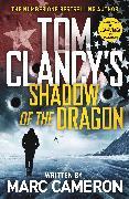 Cover-Bild zu Tom Clancy's Shadow of the Dragon von Cameron, Marc