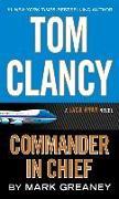 Cover-Bild zu Tom Clancy: Commander-In-Chief von Greaney, Mark