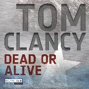 Cover-Bild zu Dead or Alive (Audio Download) von Clancy, Tom