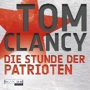 Cover-Bild zu Die Stunde der Patrioten (Audio Download) von Clancy, Tom