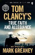 Cover-Bild zu Tom Clancy's True Faith and Allegiance von Greaney, Mark