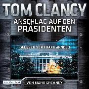 Cover-Bild zu Anschlag auf den Präsidenten (Audio Download) von Clancy, Tom
