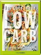 Cover-Bild zu Das Gute leben - Low Carb von Frenzel, Ralf (Hrsg.)