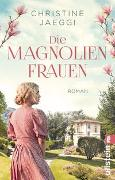 Cover-Bild zu Die Magnolienfrauen von Jaeggi, Christine
