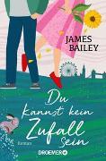 Cover-Bild zu Du kannst kein Zufall sein von Bailey, James