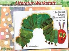 """Cover-Bild zu Literatur-Werkstatt """"Die kleine Raupe Nimmersatt"""" von Harms, Petra"""