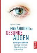 Cover-Bild zu Ernährung für gesunde Augen von Capogna, Laurie