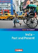 Cover-Bild zu Topics in Context . India - Past and Present. Schülerheft von Derkow-Disselbeck, Barbara