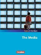 Cover-Bild zu Topics in Context. The Media. Schülerheft von Imig, Ulrich