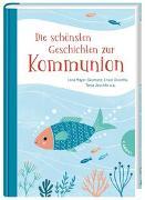 Cover-Bild zu Die schönsten Geschichten zur Kommunion von Mayer-Skumanz, Lene