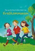 Cover-Bild zu Das große Geschichtenbuch zur Erstkommunion von Grosche, Erwin