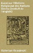 Cover-Bild zu eBook Essai sur l'Histoire Religieuse des Nations Slaves (traduit de l'anglais)