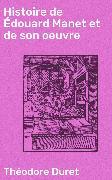 Cover-Bild zu eBook Histoire de Édouard Manet et de son oeuvre