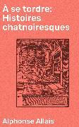 Cover-Bild zu eBook À se tordre: Histoires chatnoiresques