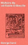 Cover-Bild zu eBook Histoire du véritable Gribouille