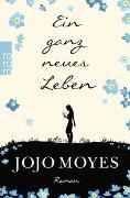 Cover-Bild zu Ein ganz neues Leben von Moyes, Jojo