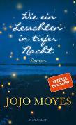 Cover-Bild zu Wie ein Leuchten in tiefer Nacht von Moyes, Jojo