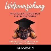 Cover-Bild zu eBook Welpenerziehung - Wie Sie den Hund Ihrer Träume erziehen