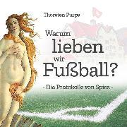 Cover-Bild zu eBook Warum lieben wir Fußball?