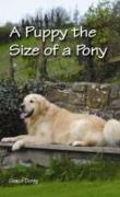 Cover-Bild zu A Puppy the Size of a Pony von Dorey, Prof. Grace