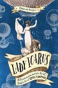 Cover-Bild zu Lady Icarus: Balloonmania and the Brief, Bold Life of Sophie Blanchard (eBook) von Noyes, Deborah