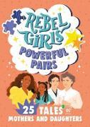 Cover-Bild zu Rebel Girls Powerful Pairs (eBook) von Girls, Rebel